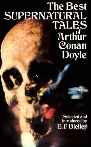 The Best Supernatural Tales of Arthur Conan Doyle 9780486237251