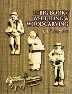 The Big Book of Whittling and Woodcarving 9780486261713