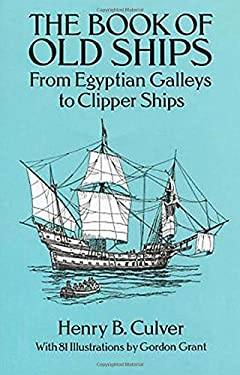 The Book of Old Ships: From Egyptian Galleys to Clipper Ships 9780486273327