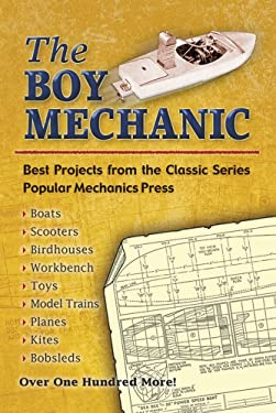 The Boy Mechanic: Best Projects from the Classic Series 9780486452272