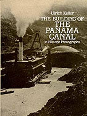The Building of the Panama Canal in Historic Photographs 9780486244082