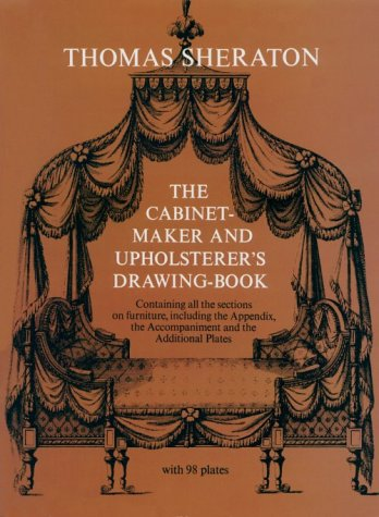 The Cabinet-Maker and Upholsterer's Drawing-Book: With 98 Plates 9780486222554