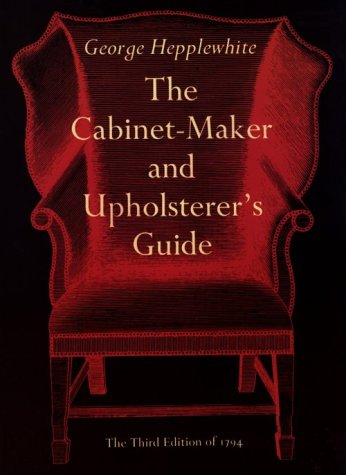The Cabinet-Maker and Upholsterer's Guide 9780486221830