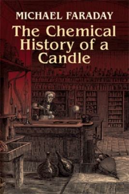 The Chemical History of a Candle 9780486425429