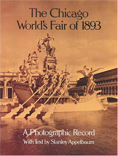 The Chicago World's Fair of 1893: A Photographic Record 9780486239903