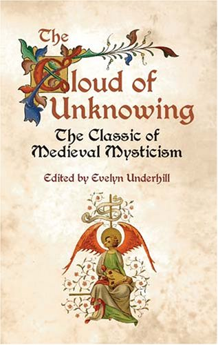 The Cloud of Unknowing: The Classic of Medieval Mysticism 9780486432038