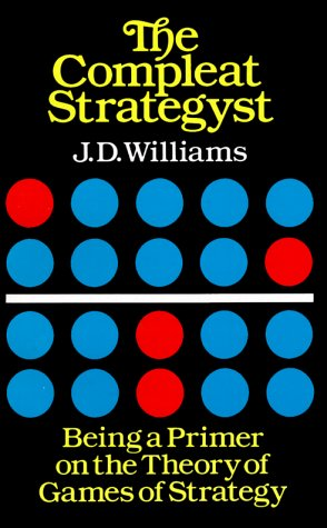 The Compleat Strategyst: Being a Primer on the Theory of Games of Strategy 9780486251011