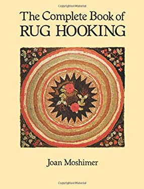 The Complete Book of Rug Hooking 9780486259451
