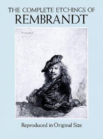 The Complete Etchings of Rembrandt: Reproduced in Original Size 9780486281810
