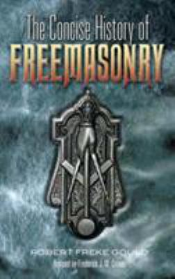 The Concise History of Freemasonry 9780486456034