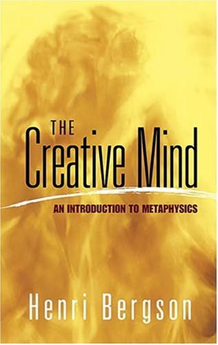 The Creative Mind: An Introduction to Metaphysics 9780486454399
