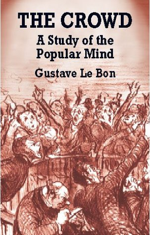 Crowd : A Study of the Popular Mind