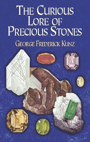 The Curious Lore of Precious Stones 9780486222271