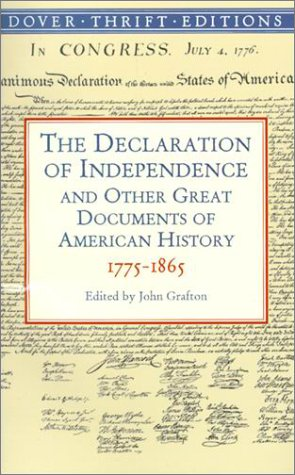 The Declaration of Independence and Other Great Documents of American History: 1775-1865 9780486411248