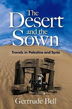 The Desert and the Sown: Travels in Palestine and Syria 9780486468761
