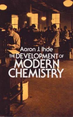 The Development of Modern Chemistry 9780486642352