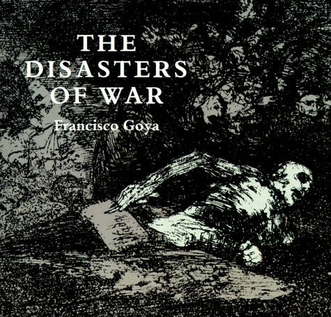 The Disasters of War 9780486218724