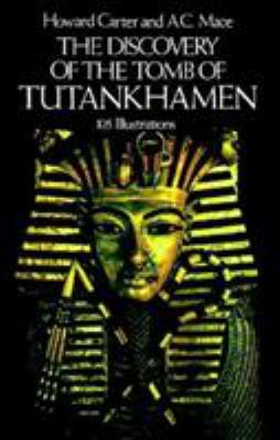 The Discovery of the Tomb of Tutankhamen 9780486235004