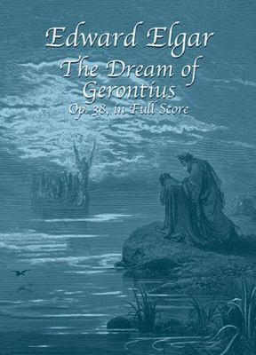 The Dream of Gerontius, Op. 38, in Full Score 9780486421292