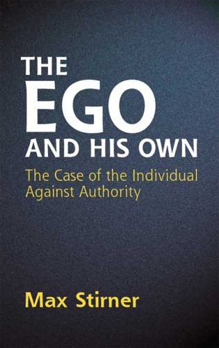 The Ego and His Own: The Case of the Individual Against Authority 9780486445816