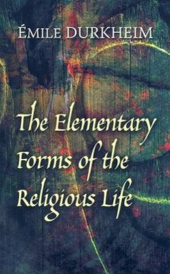 The Elementary Forms of the Religious Life 9780486454566