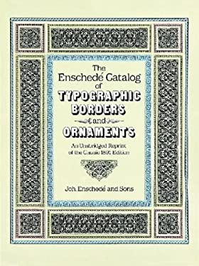 The Enschede Catalog of Typographic Borders and Ornaments: An Unabridged Reprint of the Classic 1891 Edition 9780486251721