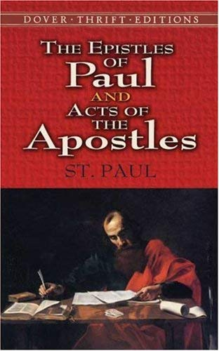 The Epistles of Paul and Acts of the Apostles 9780486461694