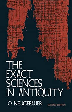 The Exact Sciences in Antiquity 9780486223322