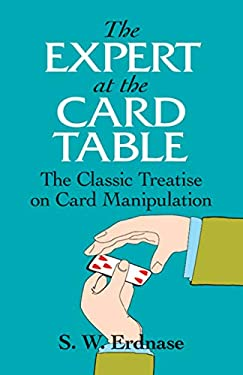The Expert at the Card Table: The Classic Treatise on Card Manipulation 9780486285979