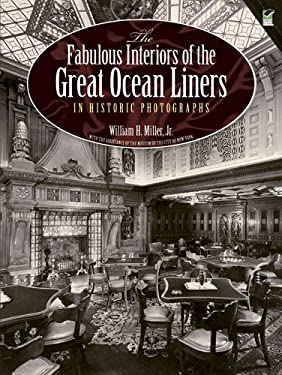 The Fabulous Interiors of the Great Ocean Liners in Historic Photographs 9780486247564