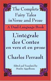 The Fairy Tales in Verse and Prose/Les Contes En Vers Et En Prose: A Dual-Language Book 1602331
