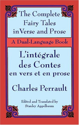 The Fairy Tales in Verse and Prose/Les Contes En Vers Et En Prose: A Dual-Language Book 9780486424767