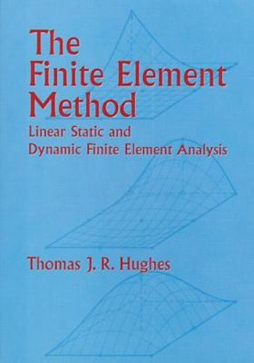 The Finite Element Method: Linear Static and Dynamic Finite Element Analysis 9780486411811