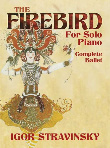 The Firebird for Solo Piano: Complete Ballet 9780486449531