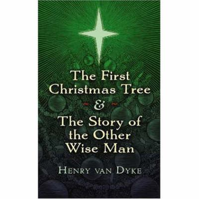 The First Christmas Tree & the Story of the Other Wise Man 9780486468747