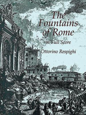 The Fountains of Rome in Full Score 9780486406305