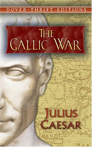 The Gallic War 9780486451077