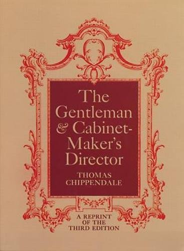 The Gentleman and Cabinet Maker's Director 9780486216010