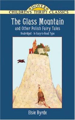 The Glass Mountain and Other Polish Fairy Tales 9780486413068
