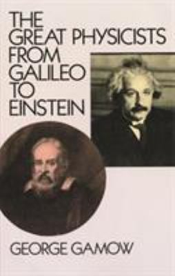 The Great Physicists from Galileo to Einstein 9780486257679