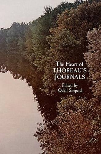 The Heart of Thoreau's Journals Heart of Thoreau's Journals Heart of Thoreau's Journals 9780486207414
