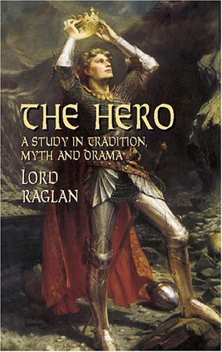 The Hero: A Study in Tradition, Myth and Drama 9780486427089