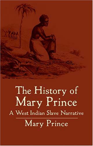 The History of Mary Prince: A West Indian Slave Narrative 9780486438634