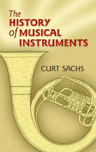 The History of Musical Instruments 9780486452654