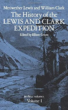 The History of the Lewis and Clark Expedition, Vol. 1 9780486212685