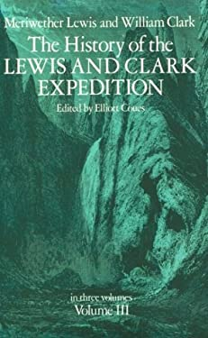 The History of the Lewis and Clark Expedition, Vol. 3 9780486212708