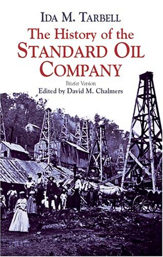 The History of the Standard Oil Company: Briefer Version 9780486428215