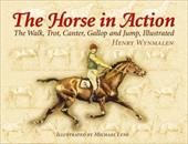 The Horse in Action: The Walk, Trot, Canter, Gallop, and Jump, Illustrated 1603690