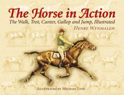 The Horse in Action: The Walk, Trot, Canter, Gallop, and Jump, Illustrated 9780486441085