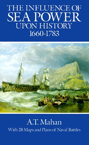 The Influence of Sea Power Upon History, 1660-1783 9780486255095